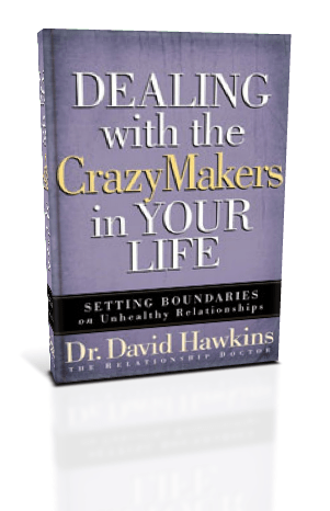 Dealing with the Crazy Makers in your Life